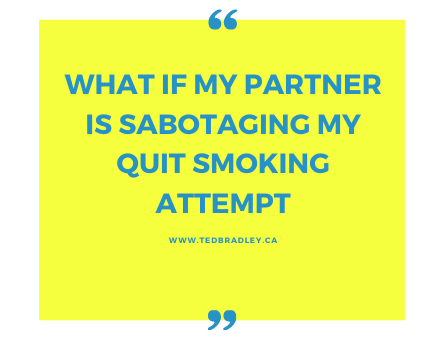 WHAT IF MY PARTNER IS SABOTAGING MY QUIT ATTEMPT_